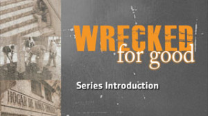 Wrecked for Good: Series Introduction